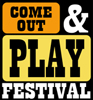 Come Out & Play Festival